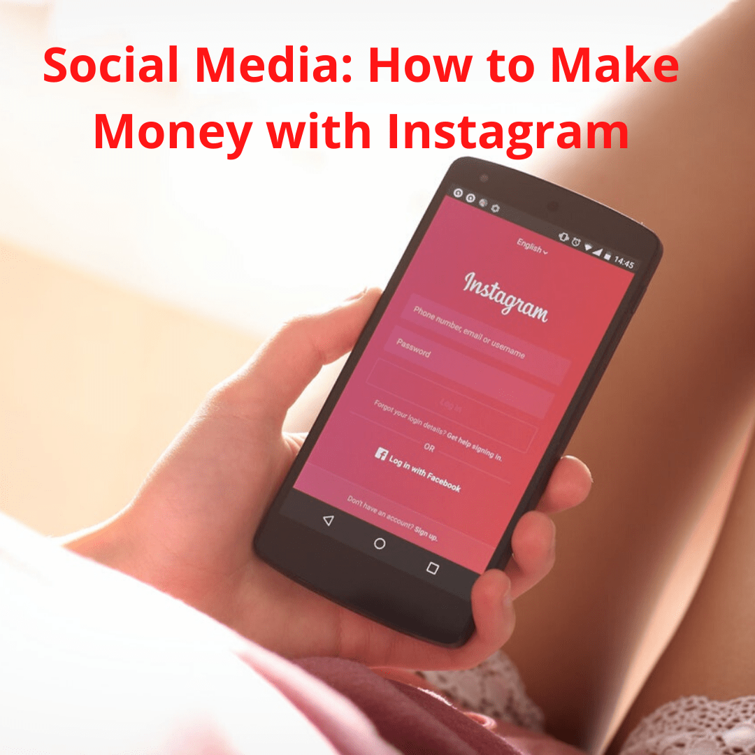 Social Media: How to Make Money with Instagram and Grow Your Brand