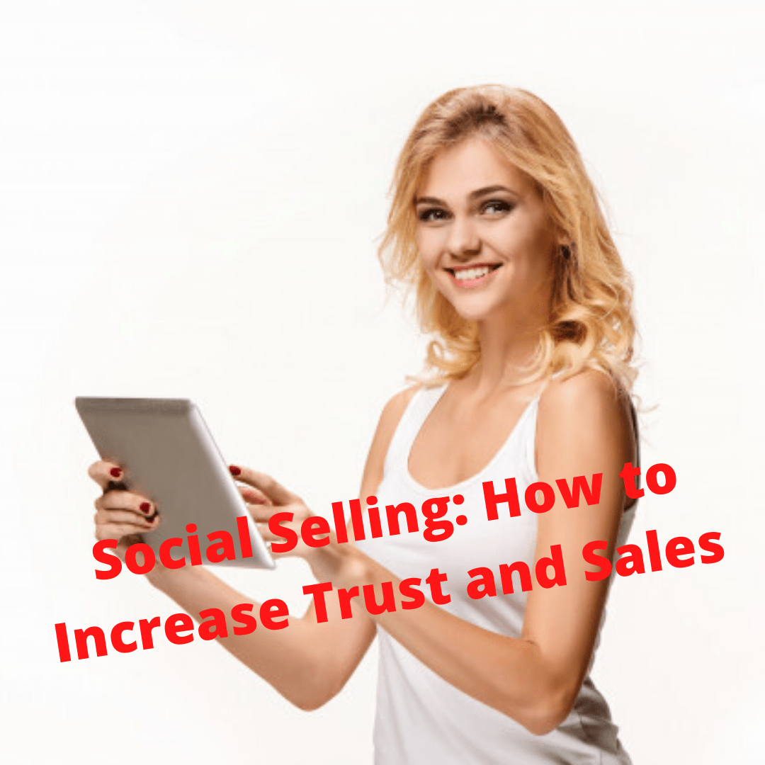 Social Selling: How to Increase Trust and Sales