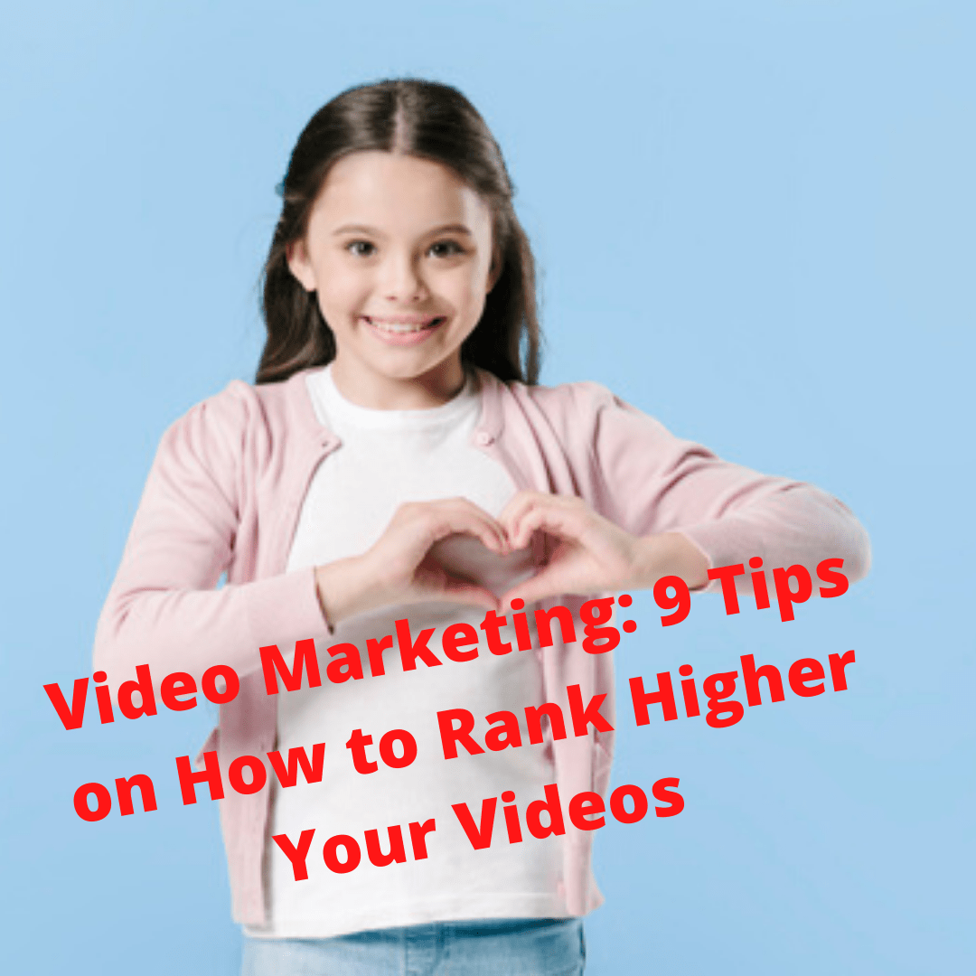 Video Marketing: 9 Tips on How to Rank Higher Your Videos