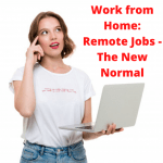 Work from Home: Remote Jobs - The New Normal
