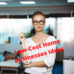 Down-Economy: Low-Cost Home Businesses Ideas