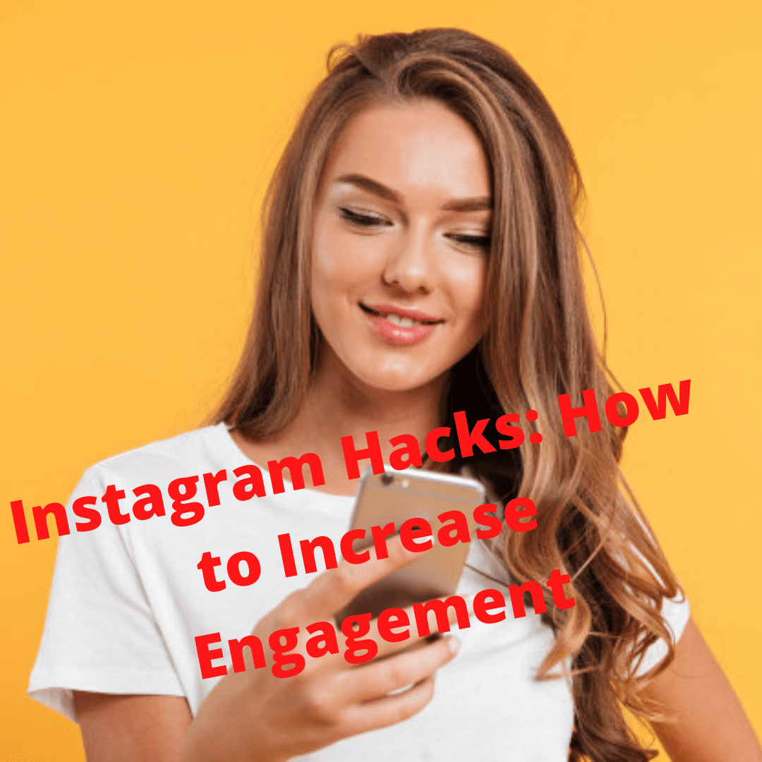 Instagram Hacks: How to Increase Engagement and Traffic