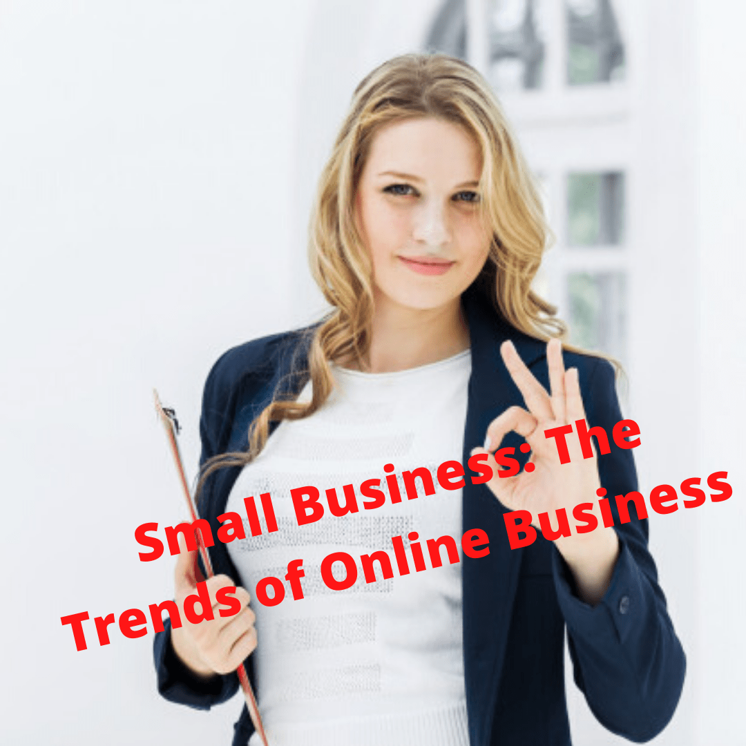 Small Business: The Trends of Online Business