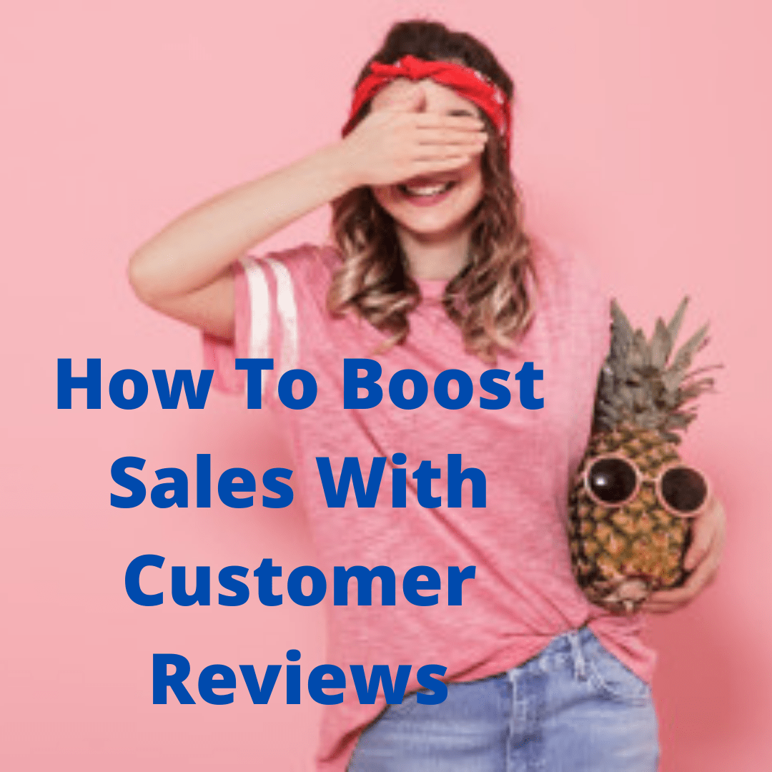 Small Business: How To Boost Sales With Customer Reviews