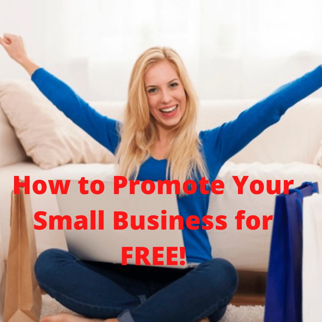Small Business Tips: How to Promote Your Business for Free