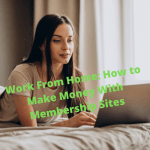 Work From Home: How to Make Money With Membership Sites [Video]