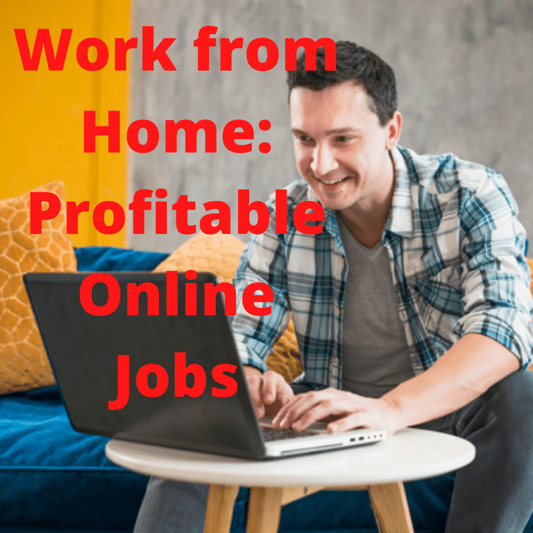 Work from Home: Profitable Online Jobs You Can Start Today