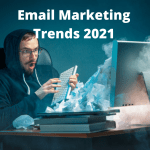 Email Marketing Trends for 2021: How to Improve Your Strategy
