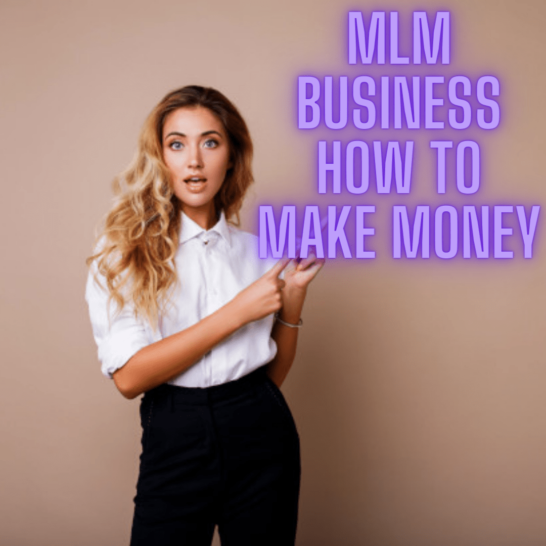 MLM Business How To Make Money