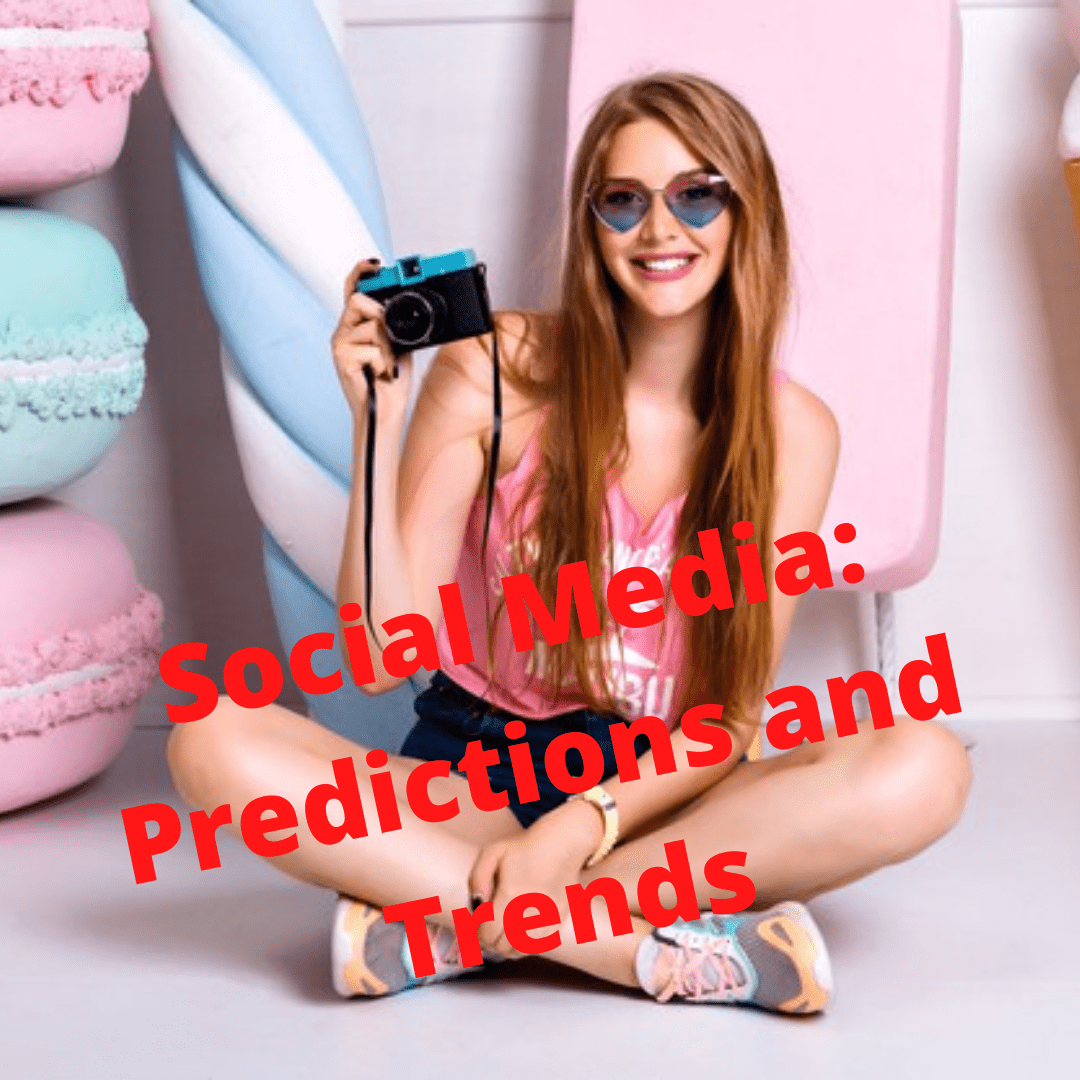 Social Media: What's The Future? - Predictions and Trends