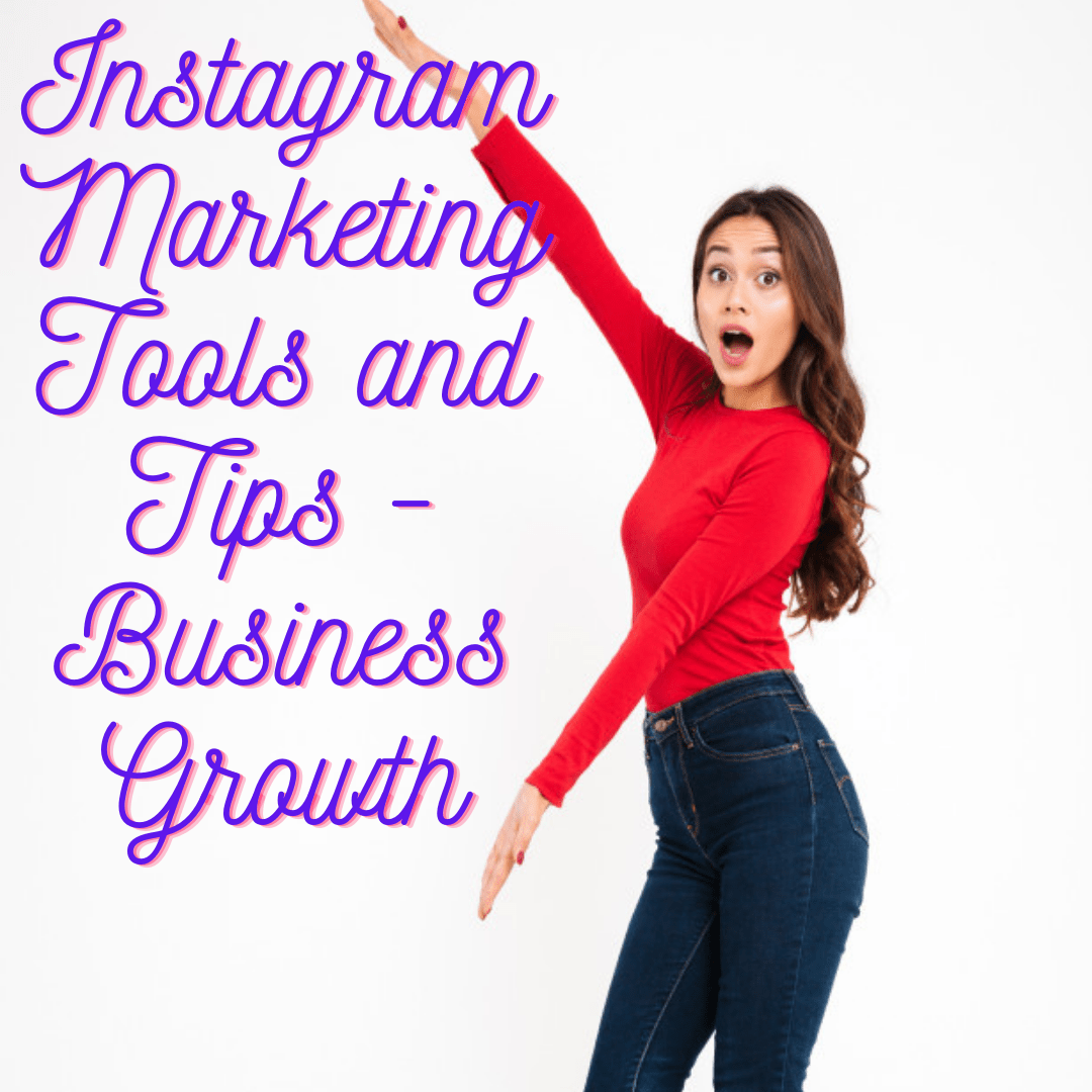 Instagram: Marketing Tools to Grow Your Business in 2021