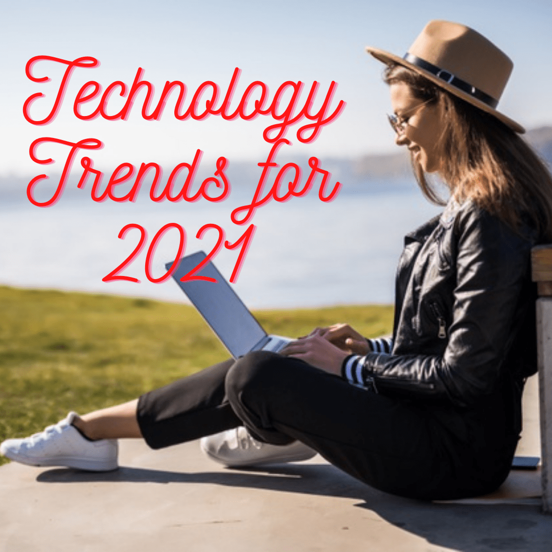 Technology Trends for 2021: Benefits and Advantages