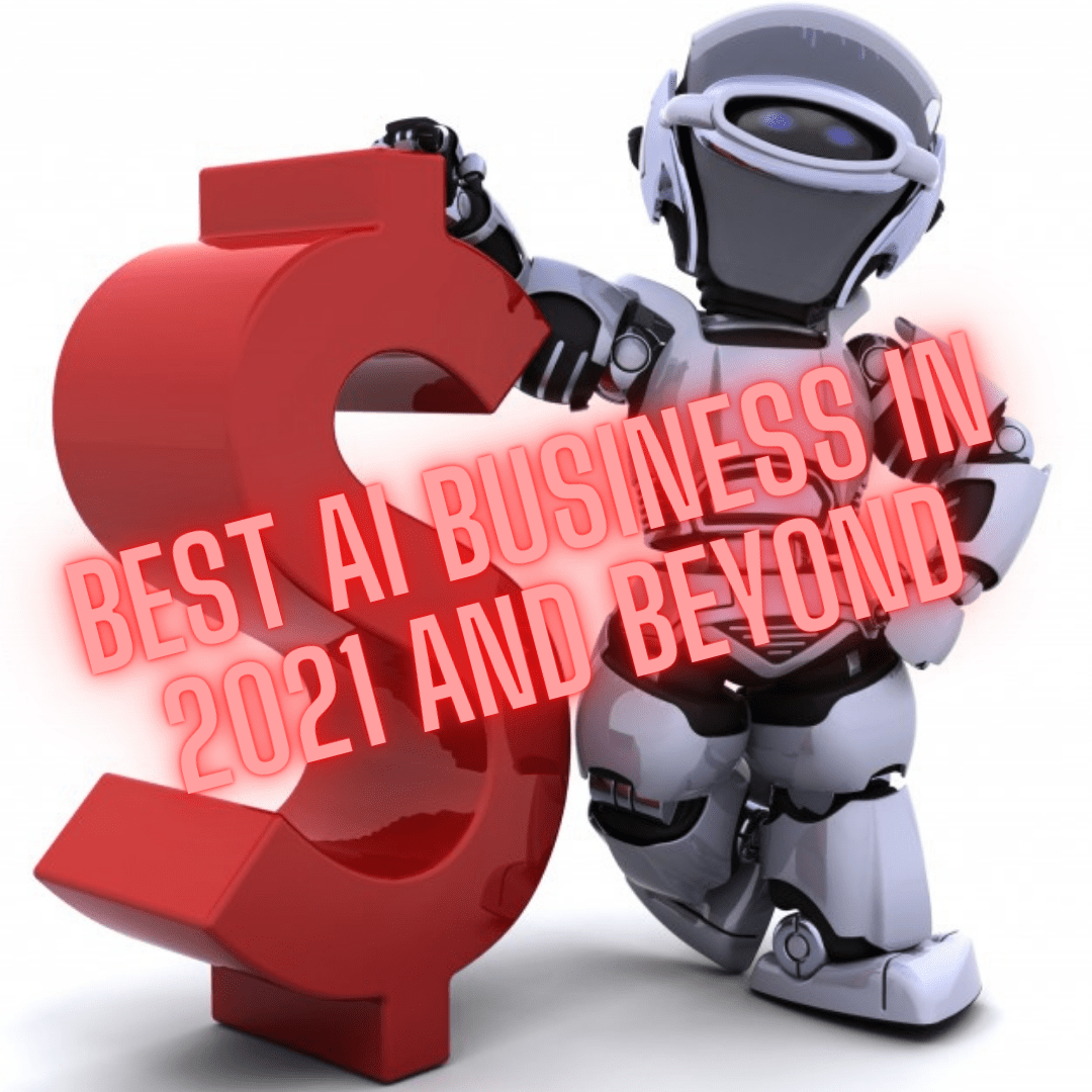 Best AI Business in 2021 and Beyond: 4 Big Players to Invest