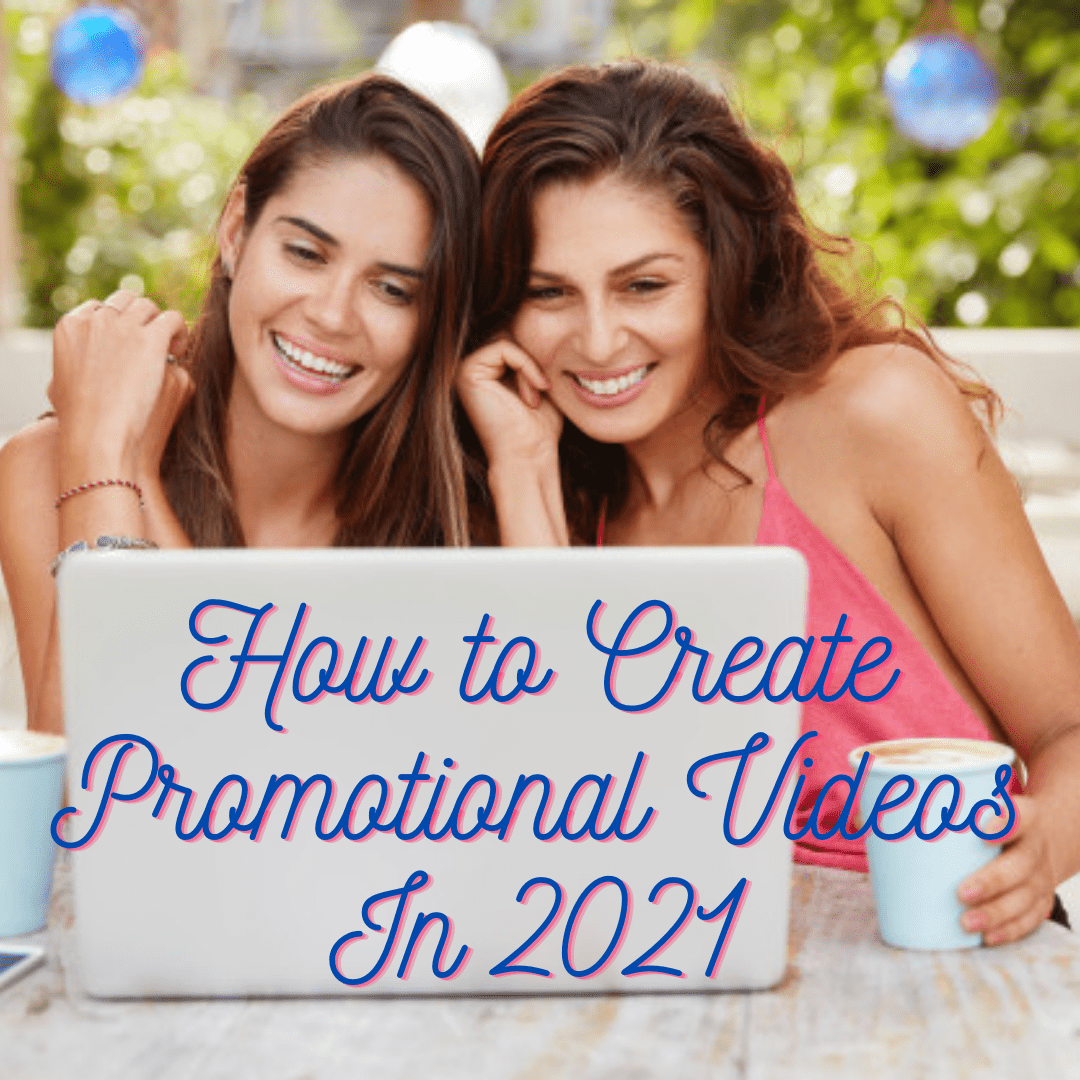 Video Marketing: Tips on How to Create Successful Promotional Videos In 2021