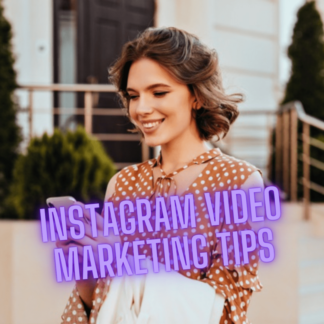Instagram: 7 Tips on How to Create A Successful Video Marketing Strategy
