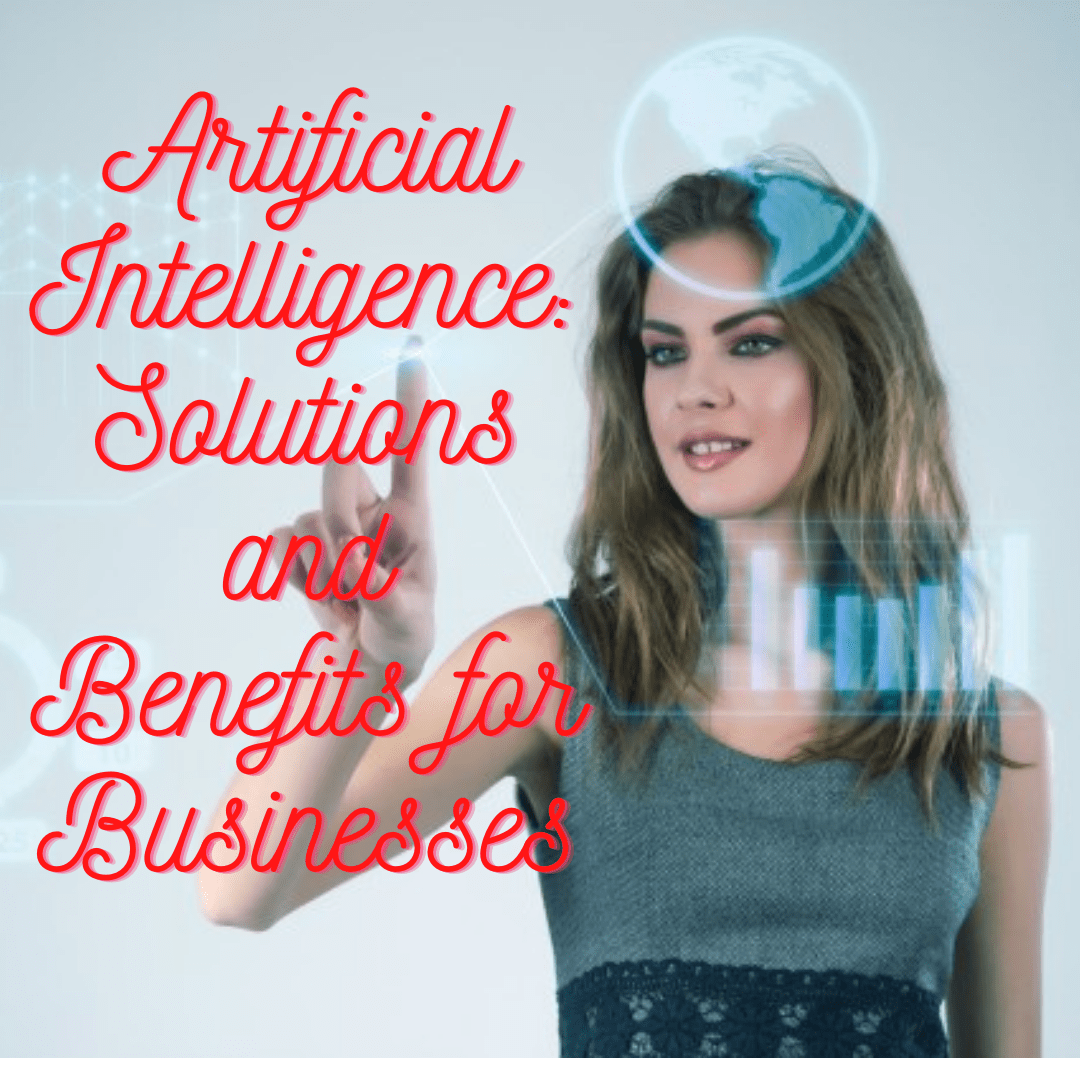 Artificial Intelligence (AI) Solutions: Tips and Benefits for Businesses