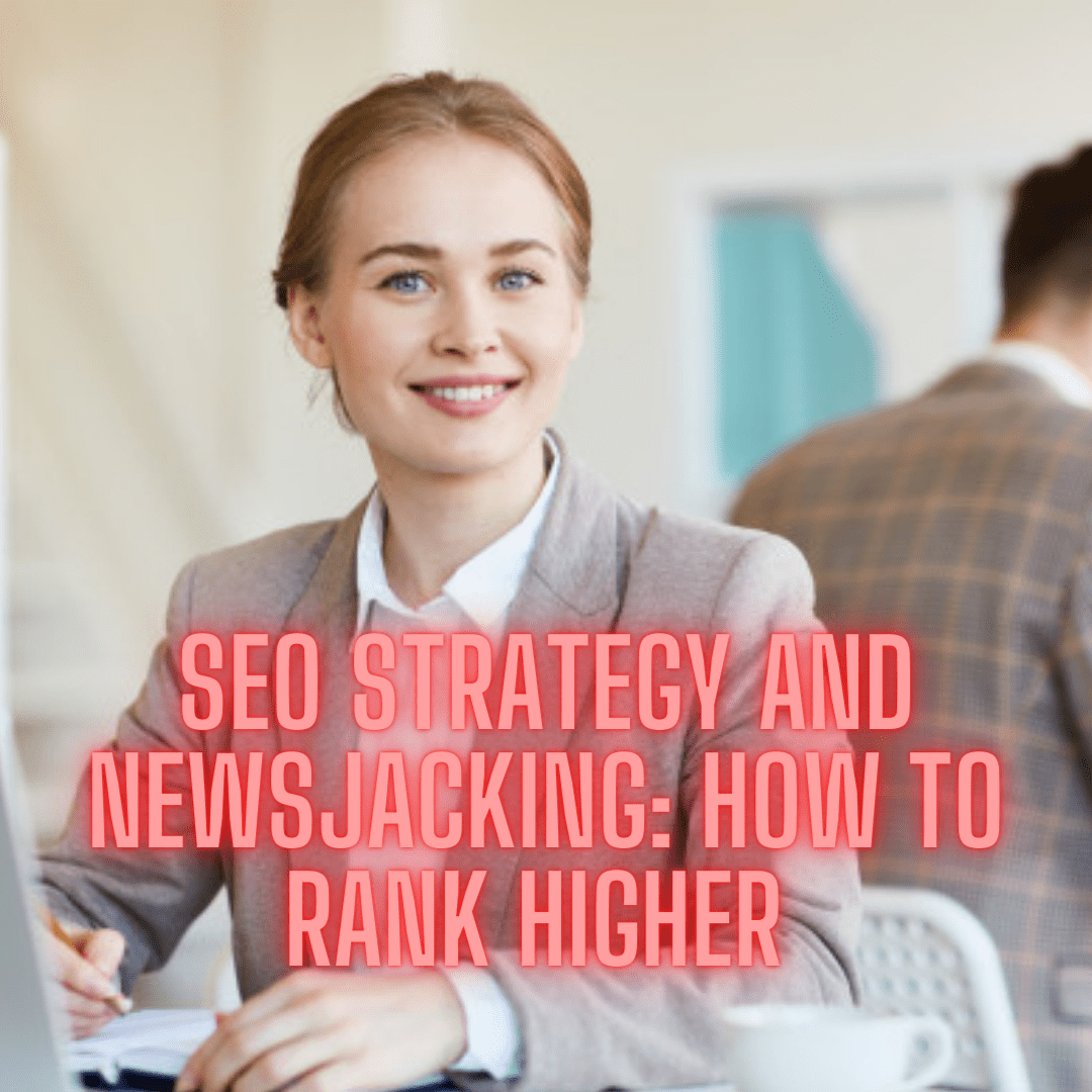 SEO Strategy and Newsjacking: 5 Tips on How to Rank Higher on Search Engines
