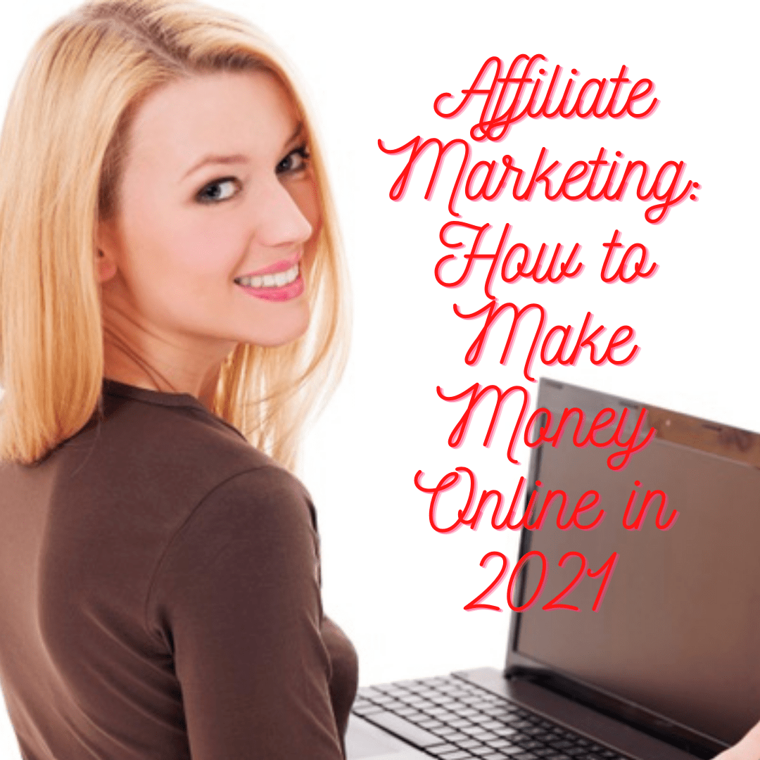 Affiliate Marketing: 8 Tips on How to Make Money Online in 2021