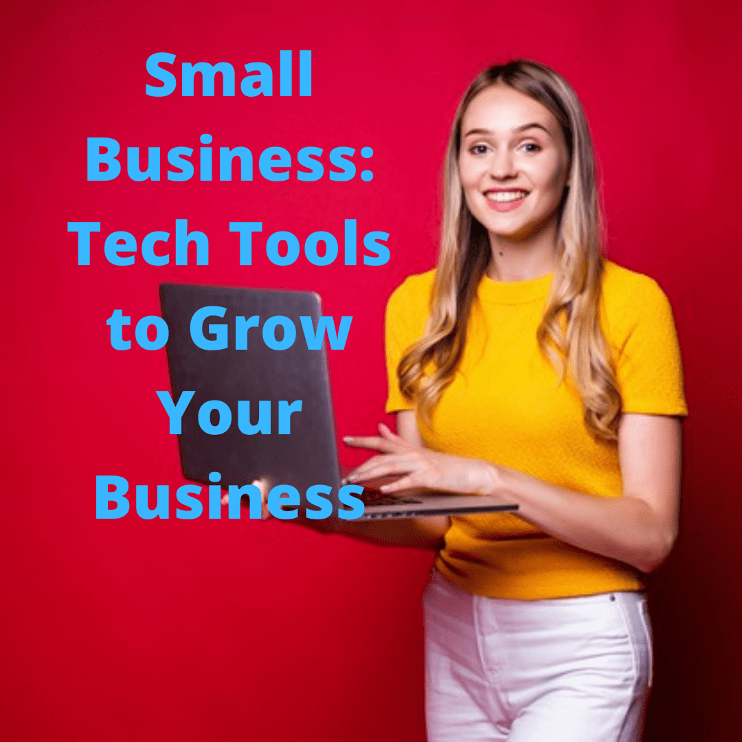 Small Business: 4 Tech Tools to Grow Your Business