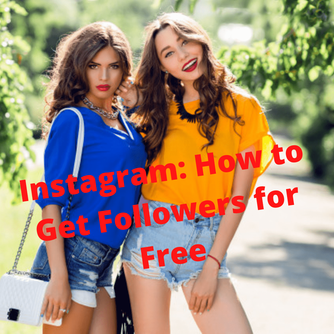 Instagram: 9 Tips on How to Get Followers for Free