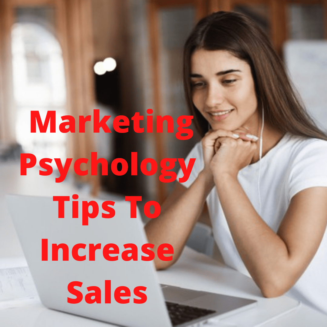 Marketing Psychology: 4 Tips To Increase Sales