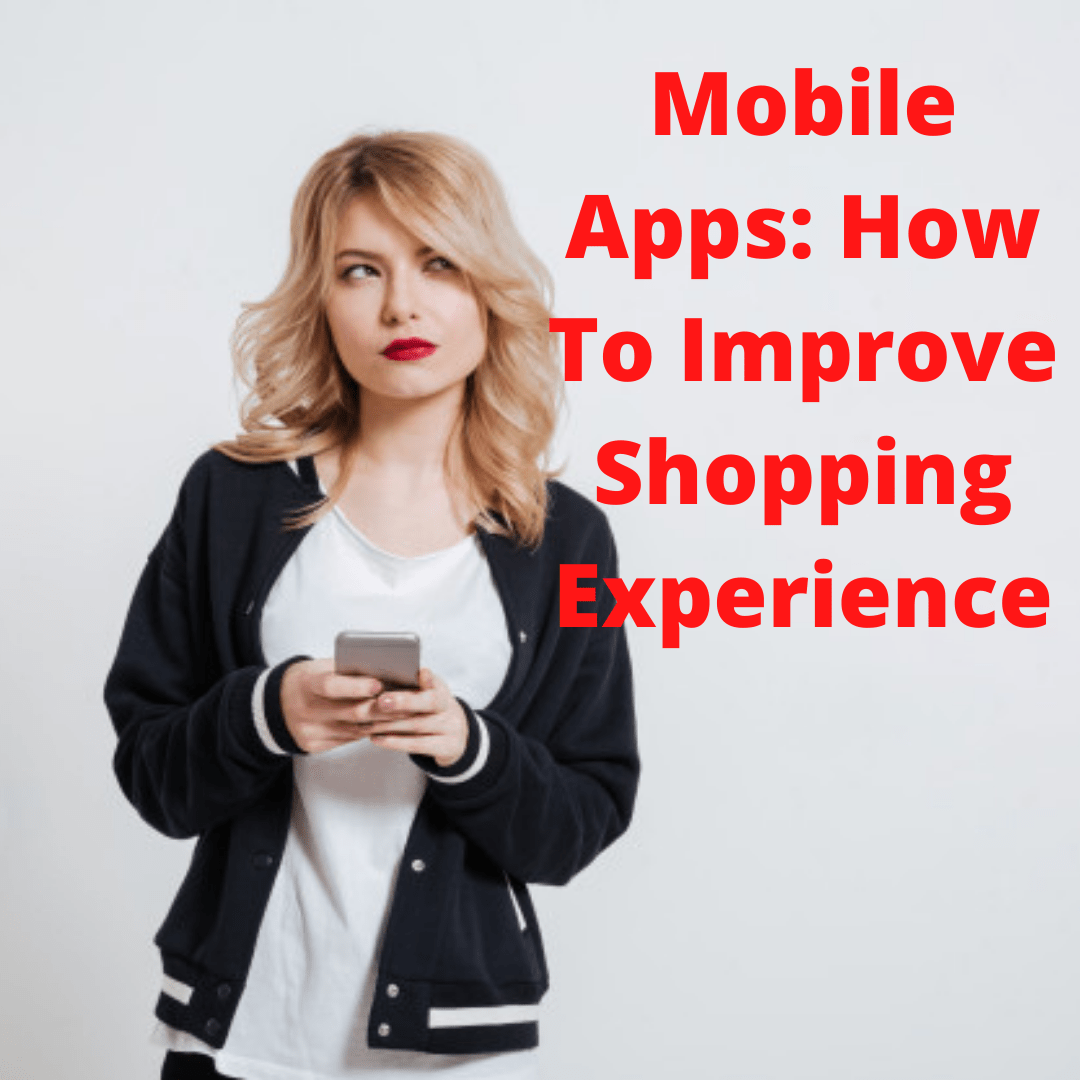 Mobile Apps: 3 Tips on How Apps Can Improve Shopping Experience