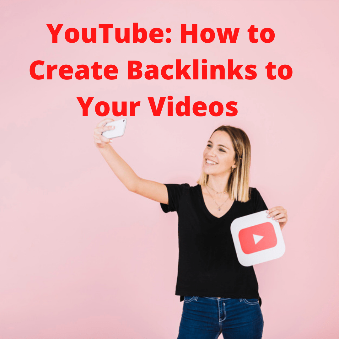 YouTube: 5 Tips on How to Create Backlinks to Your Videos