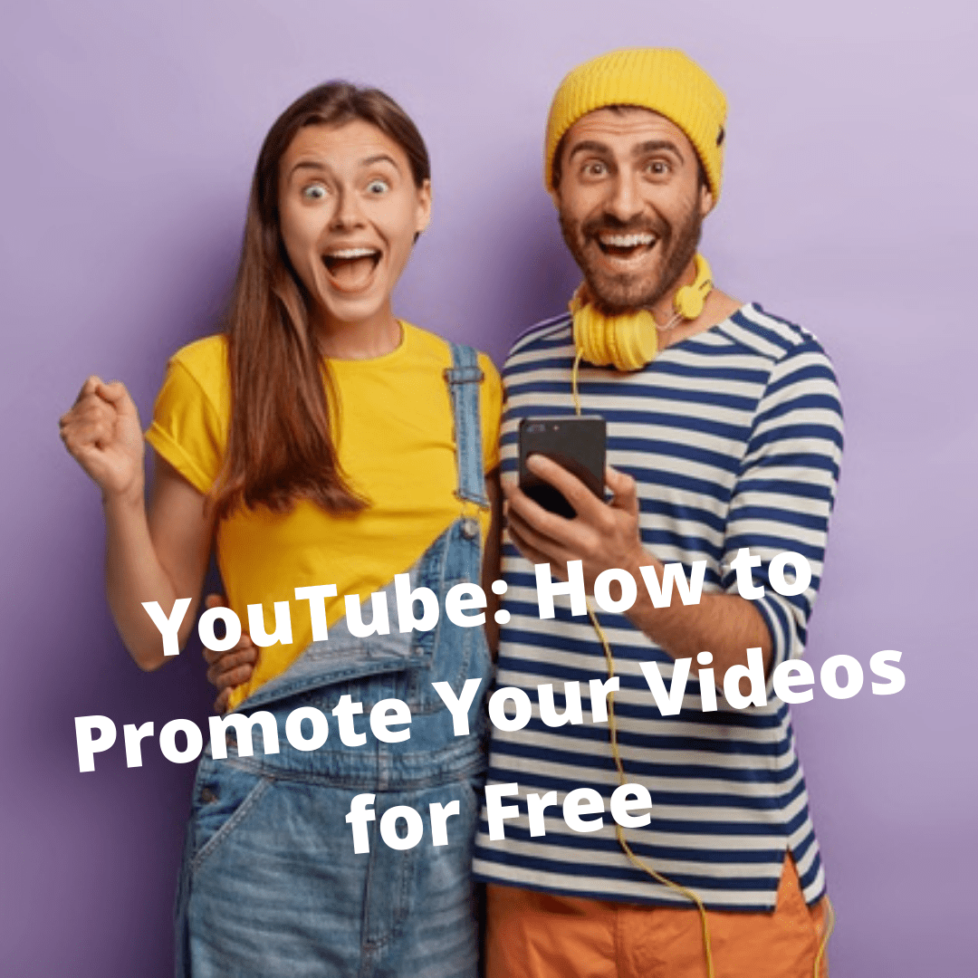 YouTube: 5 Tips On How to Promote Your Videos for Free