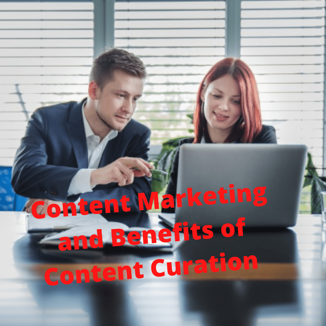 Content Marketing: Tips and Benefits of Content Curation