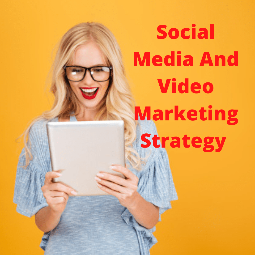 Social Media: 4 Tips on How to Create A Successful Video Marketing Strategy