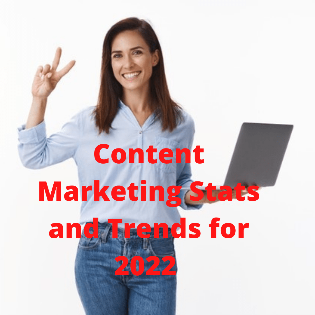 Content Marketing Stats and Trends for 2022