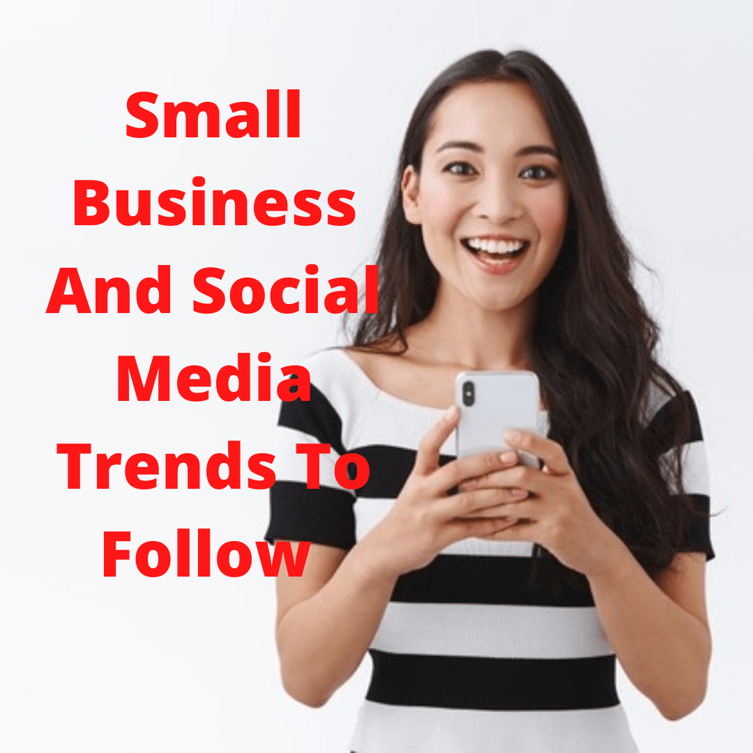 Small Business: 4 Social Media Trends Need To Know and Follow
